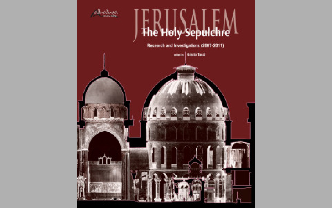 JERUSALEM. THE HOLY SEPULCHRE RESEARCH AND INVESTIGATIONS (2007-2011)