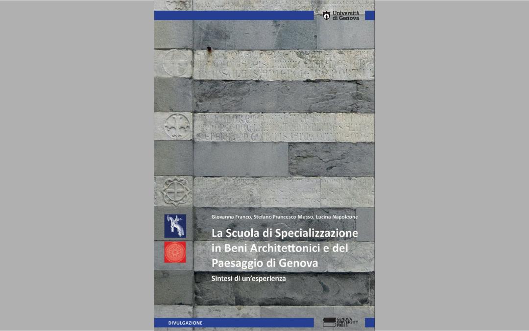 La Scuole di Specializzazione in Beni Architettonici e del Paesaggio di Genova. Sintesi di un'esperienza
