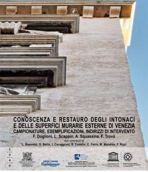 Conoscenza e restauro degli intonaci e delle superfici murarie esterne di Venezia. Campionature, esemplificazioni, indirizzi di intervento