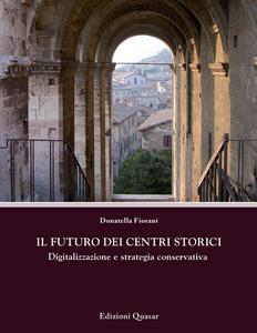 Il futuro dei centri storici. Digitalizzazione e strategia conservativa
