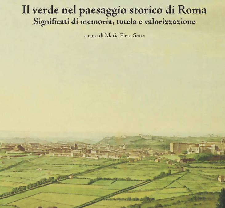 Il verde nel paesaggio storico di Roma. Significati di memoria, tutela e valorizzazione