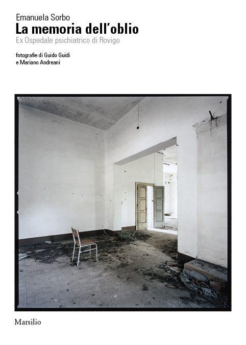 La memoria dell'oblio Ex Ospedale psichiatrico di Rovigo