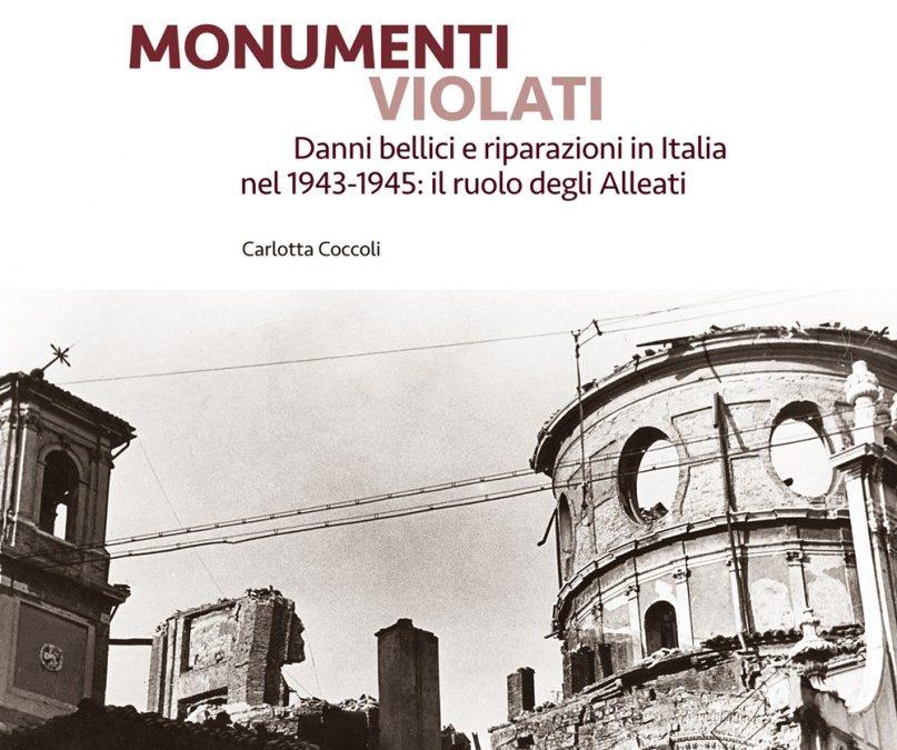 MONUMENTI VIOLATI – Danni bellici e riparazioni in Italia nel 1943-1945: il ruolo degli Alleati