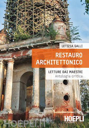 RESTAURO ARCHITETTONICO. Lettura dai maestri. Antologia critica