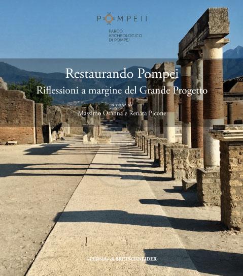 Restaurando Pompei. Riflessioni a margine del Grande Progetto