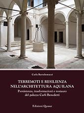 Terremoti e resilienza nell'architettura aquilana. Persistenze, trasformazioni e restauro del palazzo Carli Benedetti