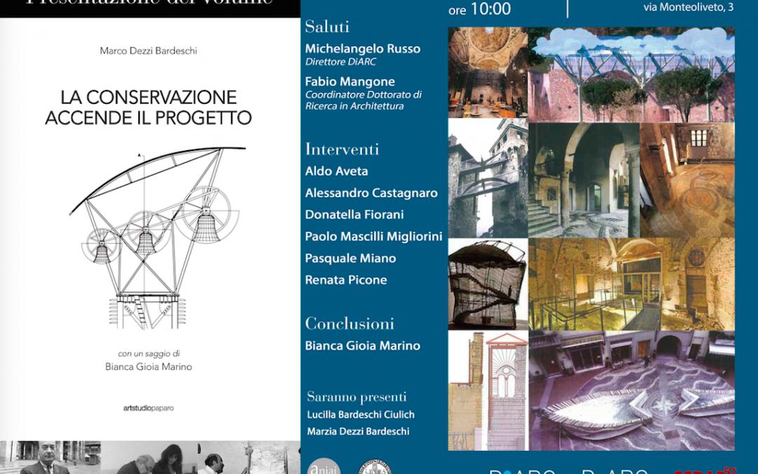 """""""La conservazione accende il progetto"""" – il 10 Giugno a Napoli la presentazione del volume di Marco Dezzi Bardeschi"""
