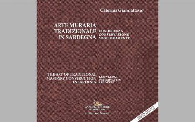 Arte muraria tradizionale in Sardegna. Conoscenza Conservazione Miglioramento / The art of historic masonry construction in Sardinia. Knowledge Preservation Recovery
