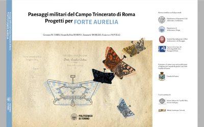 Paesaggi militari del Campo Trincerato di Roma. Progetti per Forte Aurelia