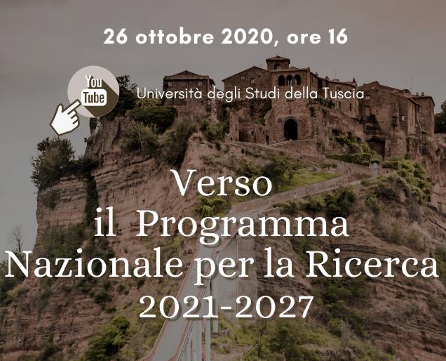 Verso il Programma Nazionale per la Ricerca 2021-27. Dopo il COVID. ll Patrimonio culturale per l'Italia. Lunedì 26 Ottobre alle 16 in diretta su you tube