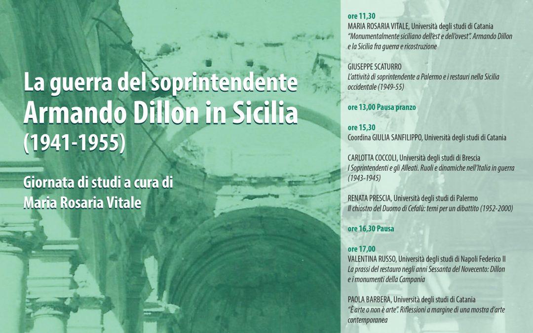 La guerra del soprintendente.Armando Dillon in Sicilia (1941-1955) – Giornata di Studi il 17 Dicembre a Catania